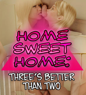 Home Sweet Home: Three's Better Than Two